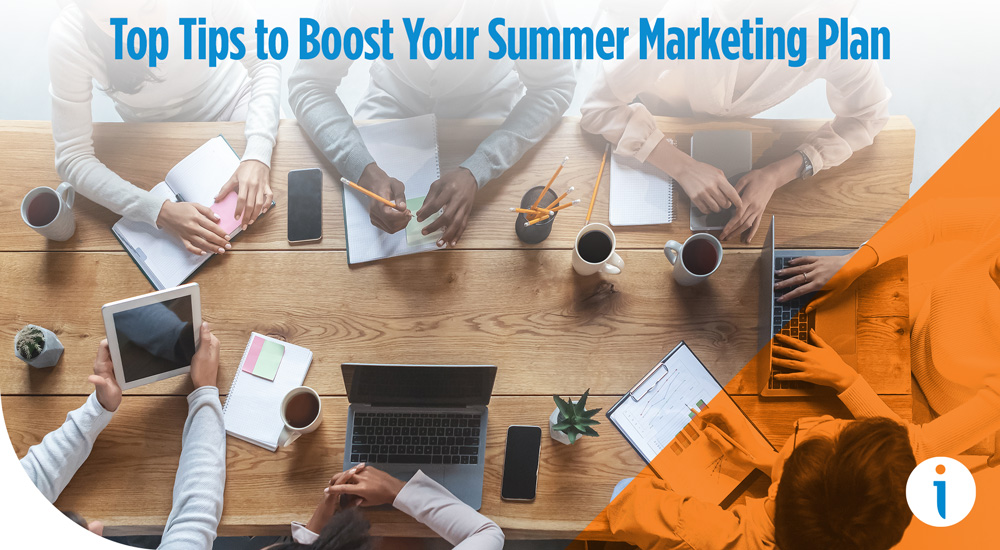 Top Tips to Boost Your  Summer Marketing Plan