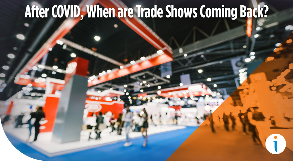 After COVID, When are Trade Shows Coming Back?